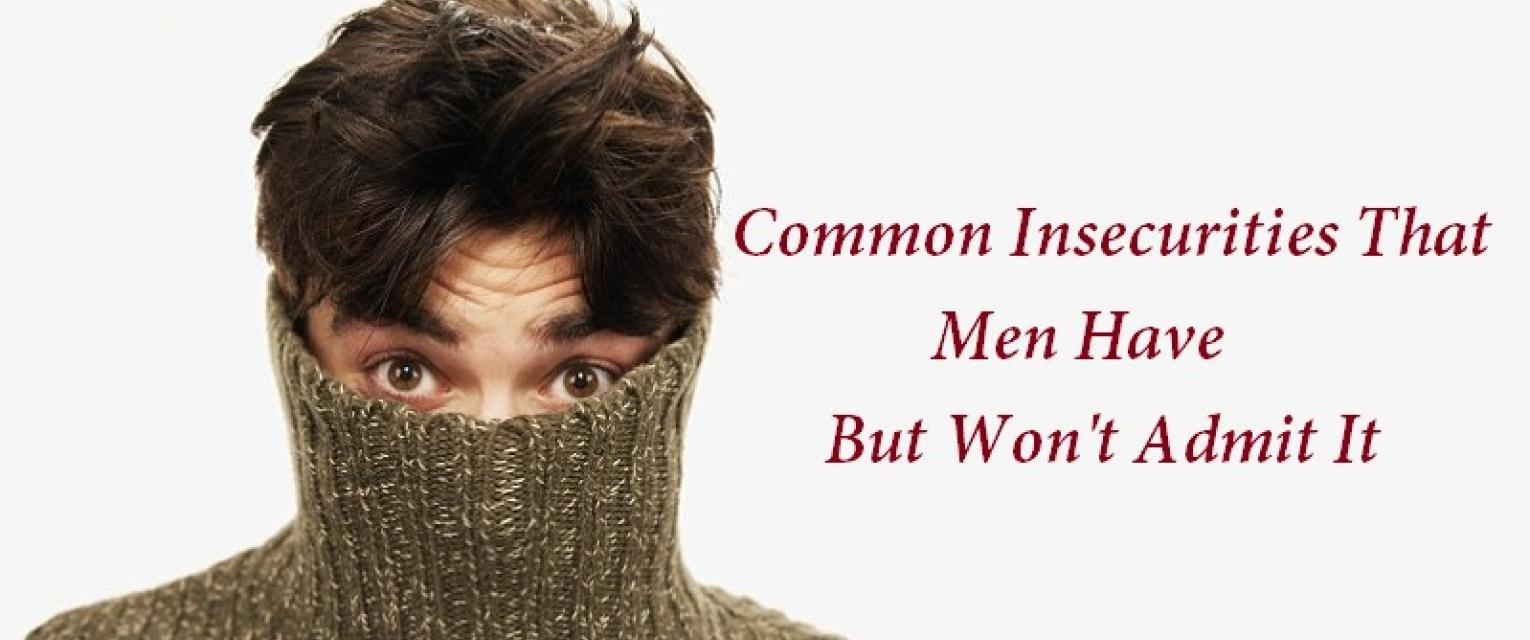 What causes insecurity in men