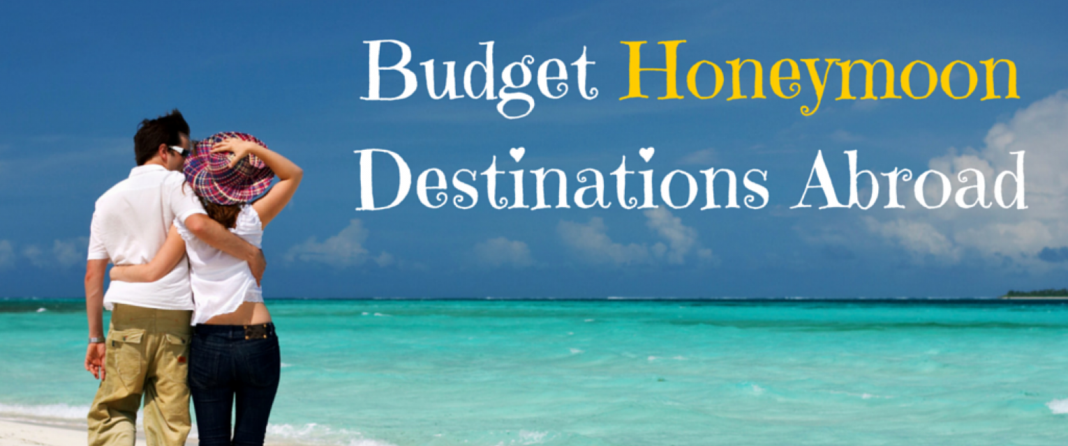 06957dc7d257 Low Budget Honeymoon Destinations Which Are Abroad