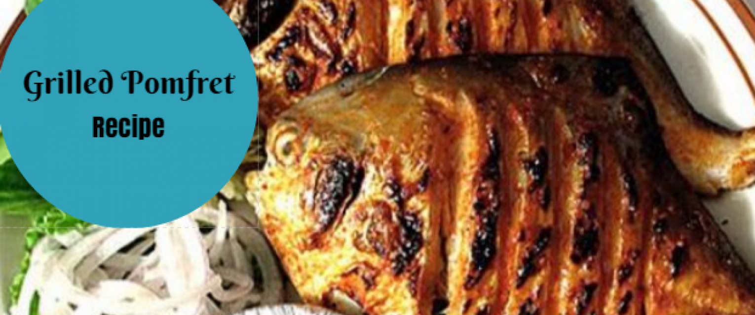 Hot And Yummy Grilled Pomfret Recipe