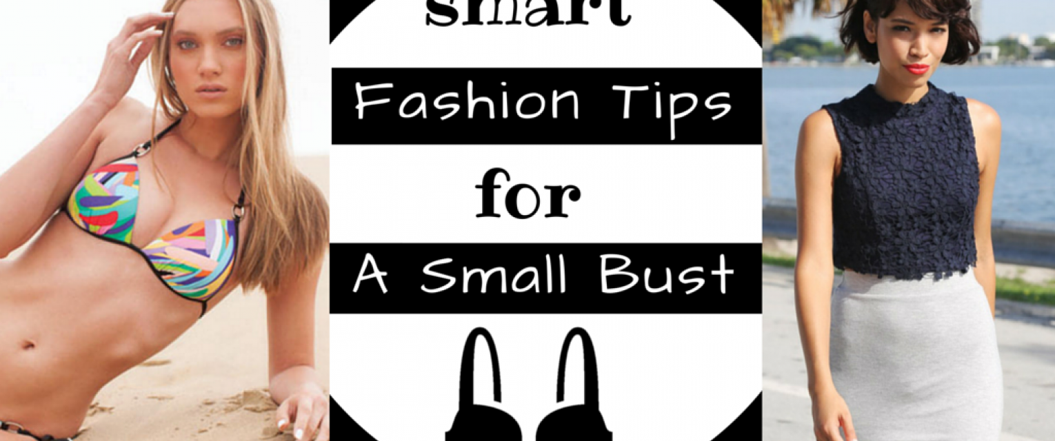 Tbd Style Alert Ultimate Fashion Tips For A Small Bust The Brunette Diaries