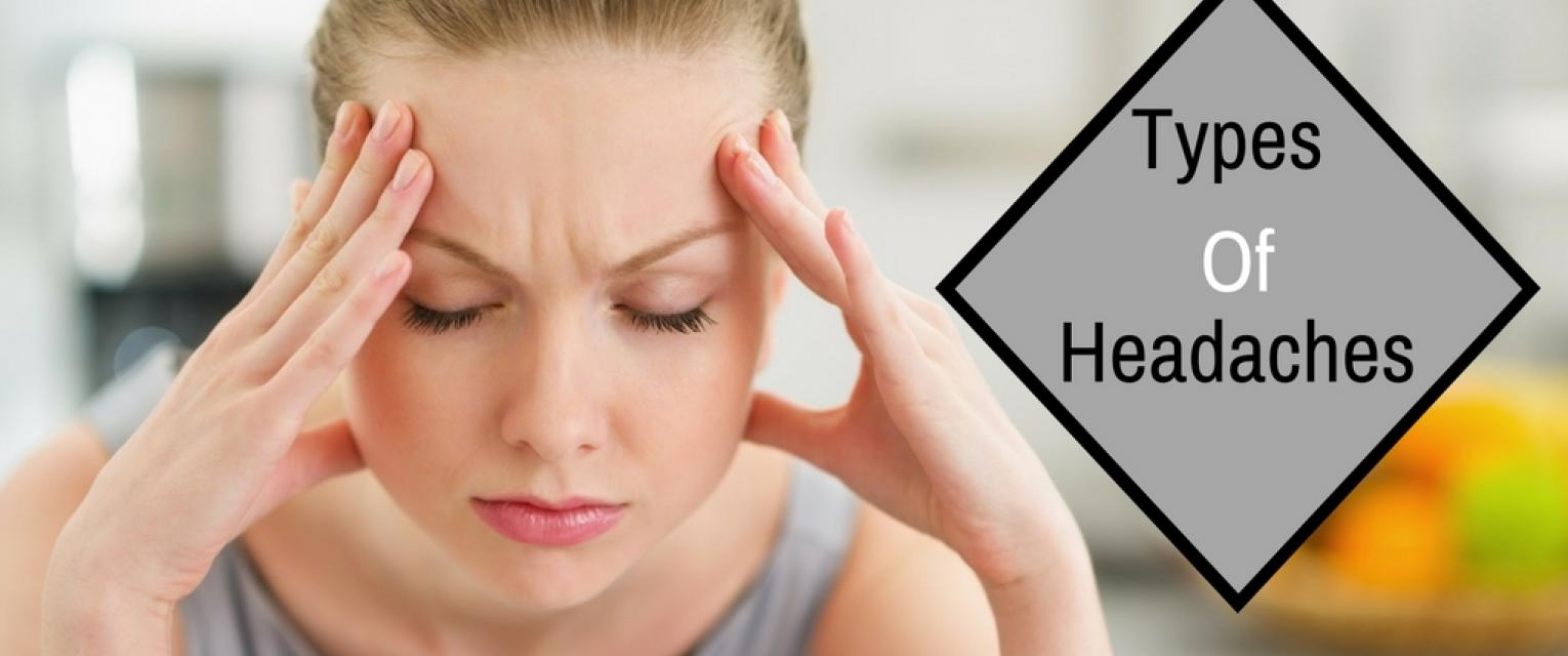 know the different types of headaches and their treatments the