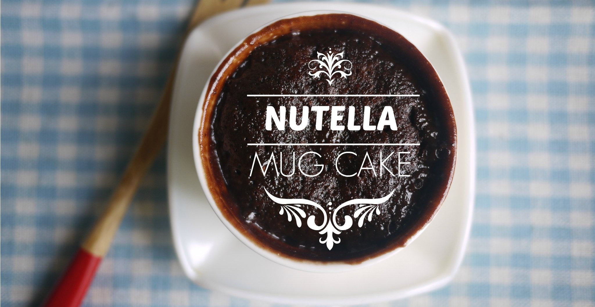 Enjoy This Easy To Make 2 Minute Nutella Mug Cake The Brunette Diaries