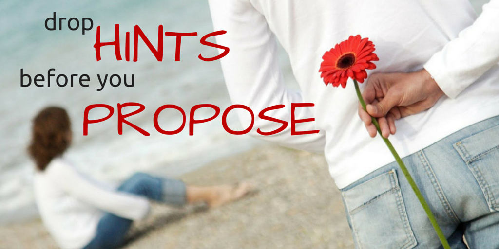 hints before you propose