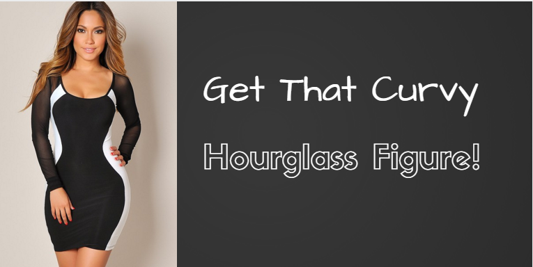 how to get the perfect hourglass figure