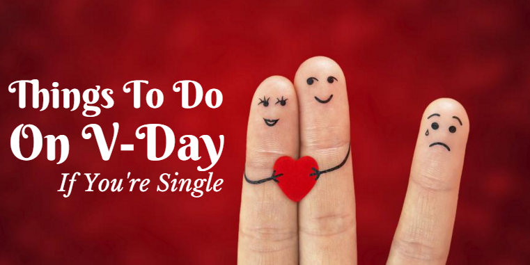 things to do on valentines day if you re single