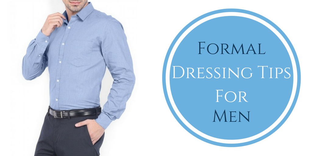 No More Looking Like An Uncle Formal Dressing Tips For Men The