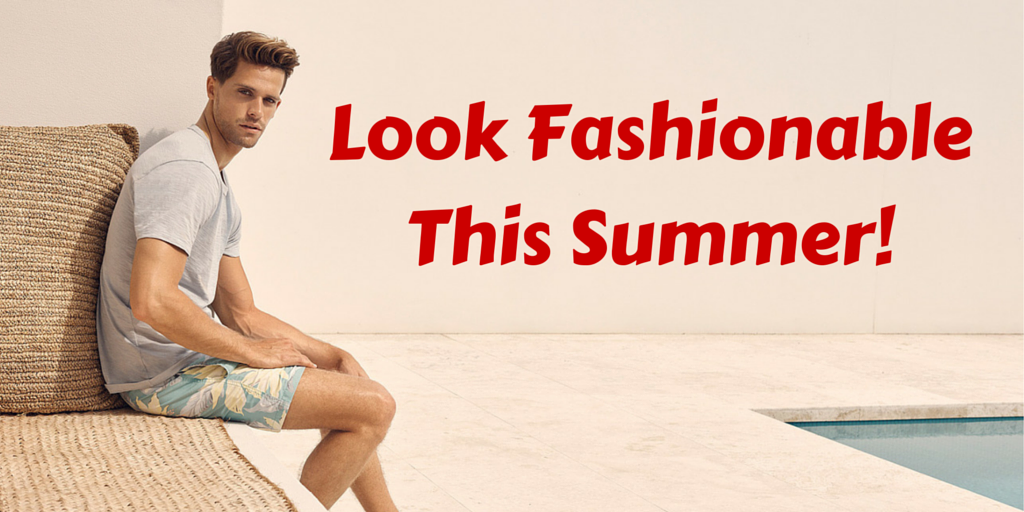Look FashionableThis Summer!