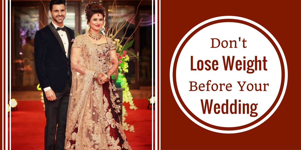 Don\'t Try To Lose Weight Before Your Wedding! Here\'s Why | The ...