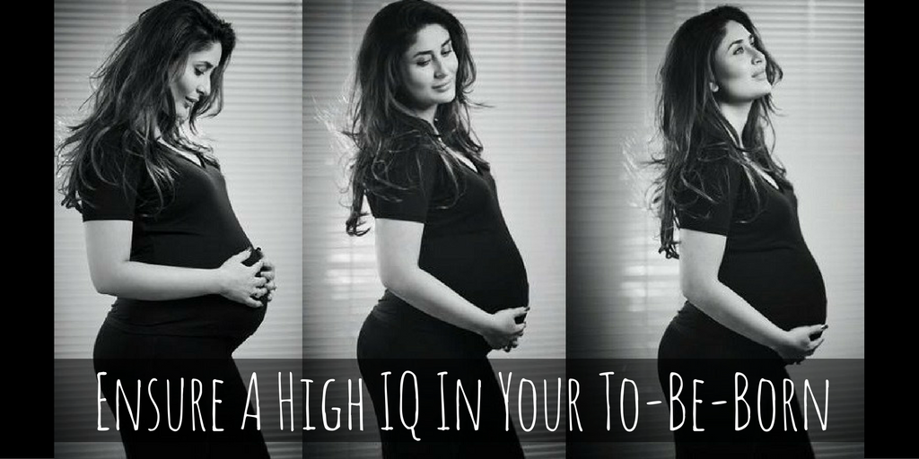 Ensure Your To-Be-Baby Has A High IQ
