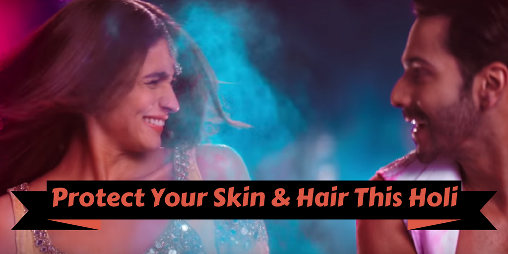 Protect Your Skin & Hair This Holi