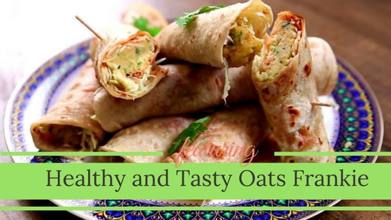 Easy To Make Healthy and Tasty Oats Frankie